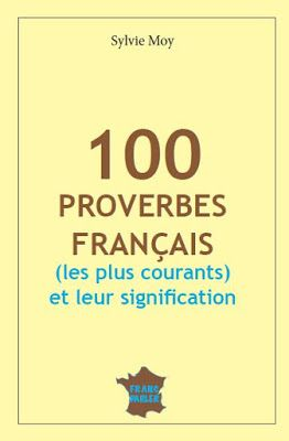 La Faculte Telecharger 100 Proverbes Francais Pdf French Phrases French Expressions French Proverbs