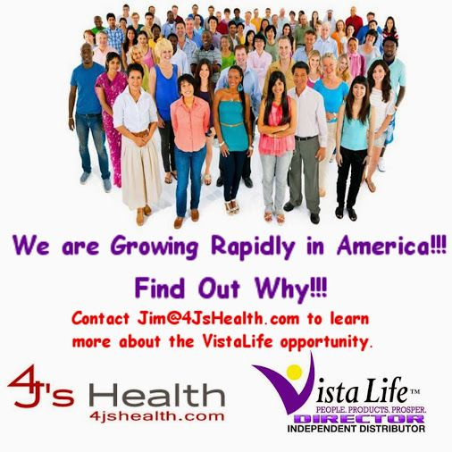 Learn more about the VistaLife and start YOUR Journey today. Email Jim@4JsHealth.com for more info.