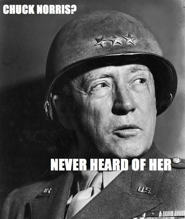 """General Patton Quotes: General George S. Patton Says, """"Chuck Norris? Never Heard"""