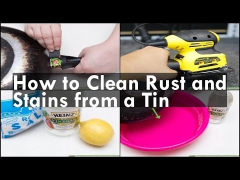 How To Clean Rust And Stains From A Tin 00 00 40 Method 1 Cleaning Light Rust 00 00 47 1 Gather Steel Wool Sandpape How To Clean Rust Cleaning Stain Remover