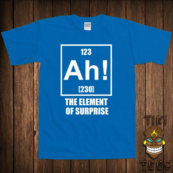funny chemistry t shirt science geek nerd tshirt tee shirt ah the element of surprise joke periodic table of elements university college