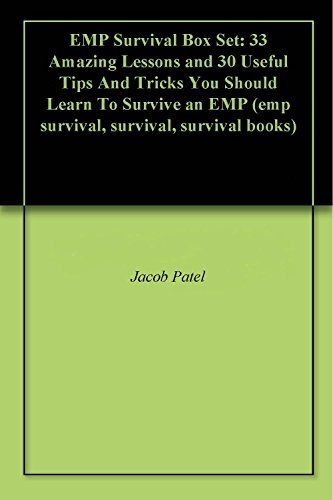 FREE TODAY       EMP Survival Box Set: 33 Amazing Lessons and 30 Useful Tips And Tricks You Should Learn To Survive an EMP (emp survival, survival, survival books) by Jacob Patel http://www.amazon.com/dp/B00Y2R13L2/ref=cm_sw_r_pi_dp_WMpNvb0AZJF4T