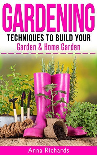 FREE TODAY  GARDENING: Techniques to Build Your - Garden & Home Garden (Permaculture, Self Sufficiency, Urban Gardening, Indoor Gardening, Herb Gardening, Organic Gardening, Vegetable Gardening) by Anna Richards http://www.amazon.com/dp/B0167ON7OI/ref=cm_sw_r_pi_dp_ik7iwb07GNGC3
