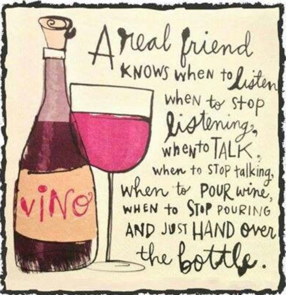 Don T You Love Your Realfriends Morewineplease Winefriends Winequotes Wine Quotes Wine Humor Wine