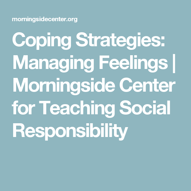 Coping Strategies: Managing Feelings | Morningside Center for Teaching Social Responsibility