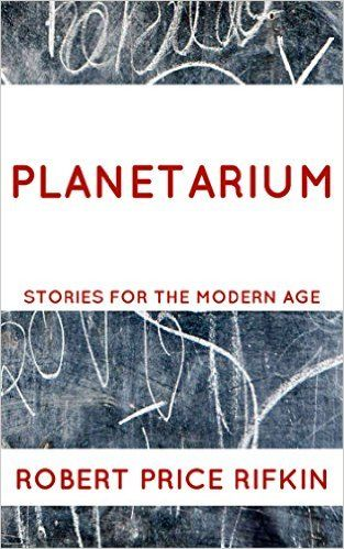 Planetarium (Stories for the Modern Age Book 2) - Kindle edition by Robert Price Rifkin. Literature & Fiction Kindle eBooks @ Amazon.com.