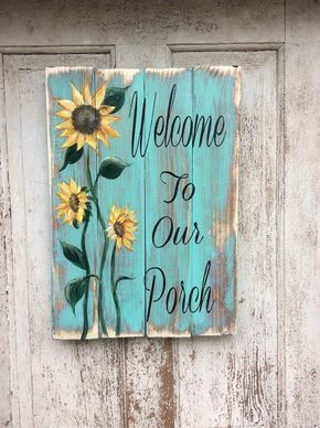 Welcome To Our Porch Sign Hand Painted Sign Wooden Sign With Sunflowers Patio Decor Home Decor Vintage Style Wall Decor Wall Art Painted Signs Painting Crafts Pallet Painting