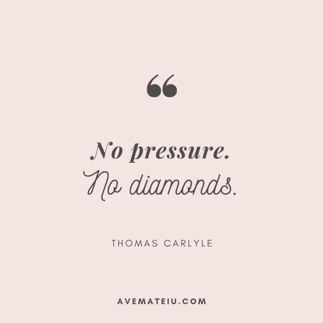 No pressure. No diamonds. Quote #295 - Ave Mateiu