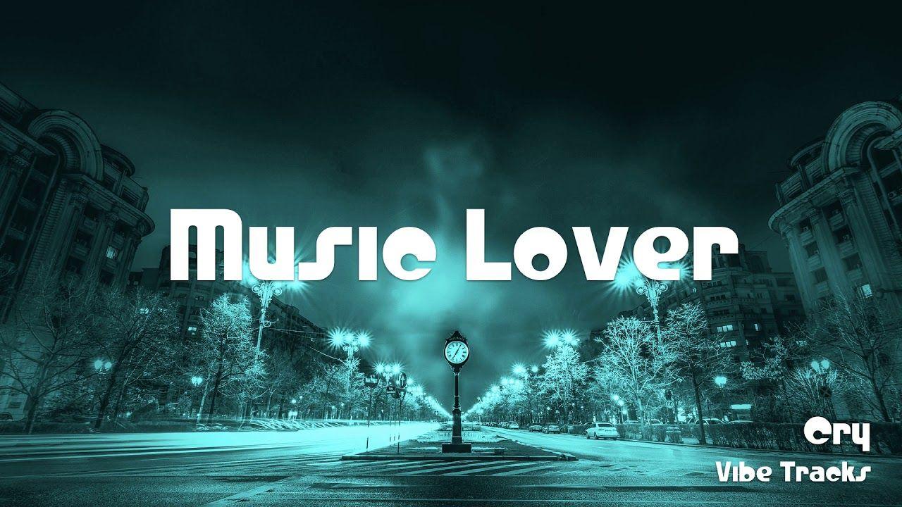 Cry Vibe Tracks No Copyright Music Youtube Audio Library R B Soul Music Copyright Music Vibes