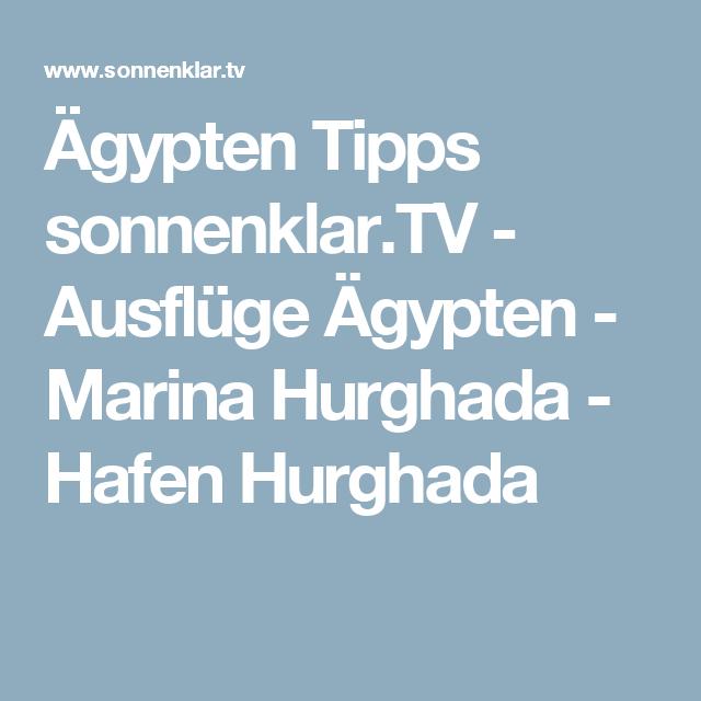 Agypten Tipps Sonnenklar Tv Ausfluge Agypten Marina Hurghada