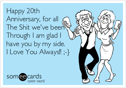 Someecards Com Happy 20th Anniversary Anniversary Funny 20th Anniversary Ideas