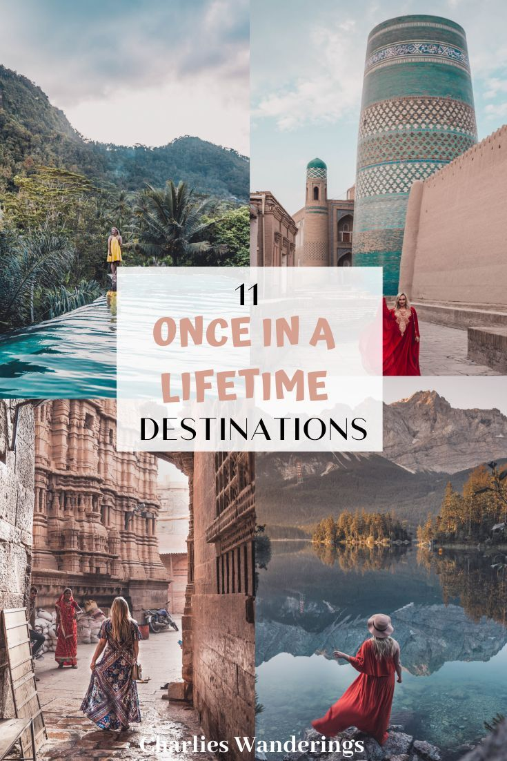 Once in a lifetime destinations, bucket list destinations, best places to visit, original places to visit, most beautiful destinations in the world, off the beaten path destinations