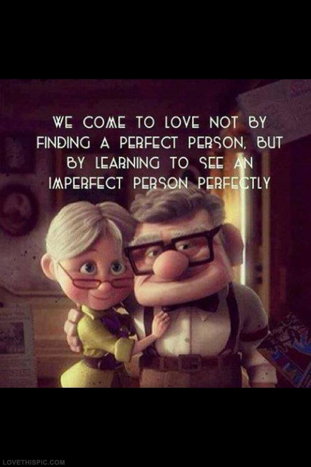 Imperfect Love Quotes Quote Movie Up Quotes And Sayings Image Quotes