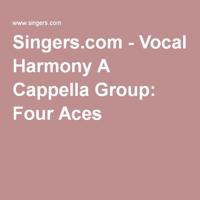 Singers.com - Vocal Harmony A Cappella Group: Four Aces