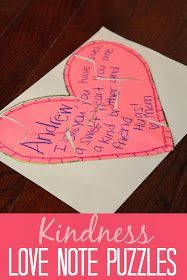 Such a simple idea but could be totally adorable project for kindergartners! Write kind notes, cut them up and then have students reassemble them!