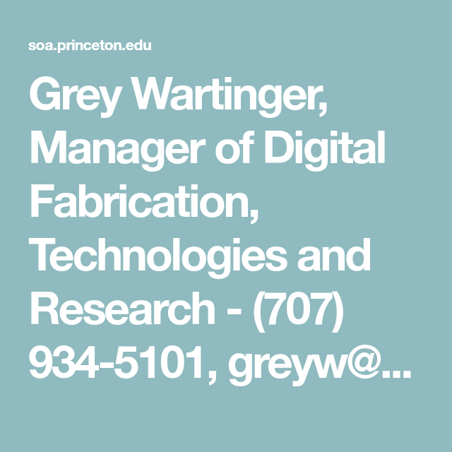 Grey Wartinger Manager Of Digital Fabrication Technologies And Research 707 934 5101 Greyw School Administration Classroom Instruction Academic Programs