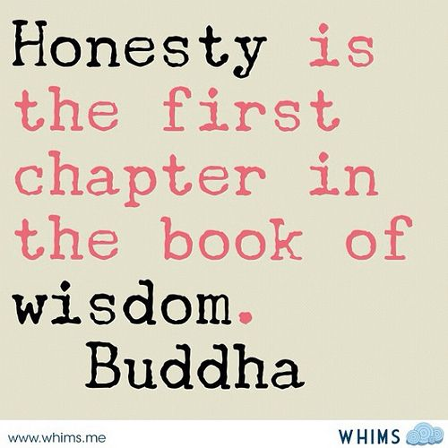 Honesty is the first chapter in the book of wisdom.~ Buddha #quote #emmamildon ~☆~ honesty with self ~☆~