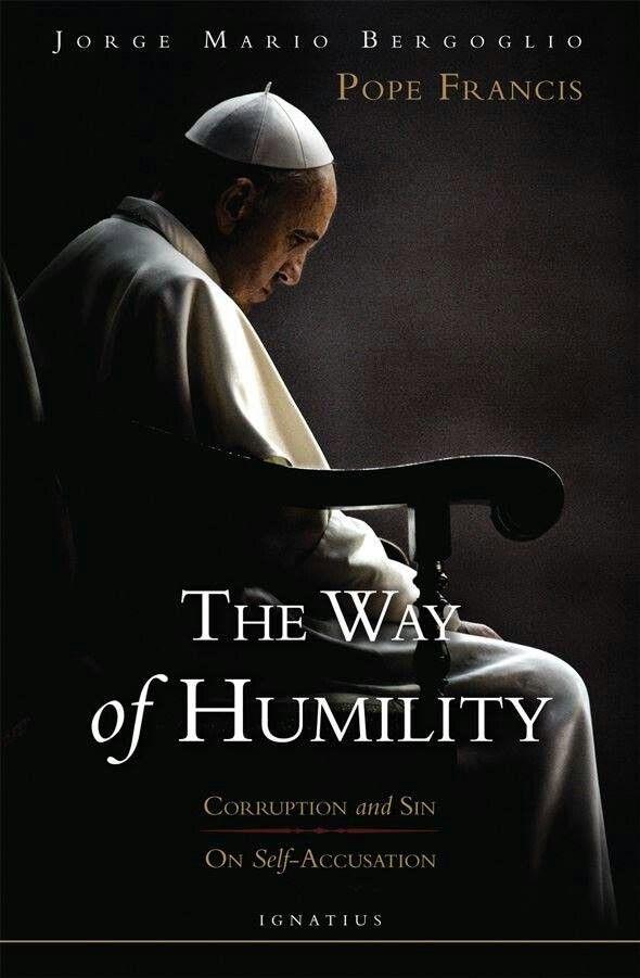 The Way Of Humility Papst Franziskus Demut Und Mario
