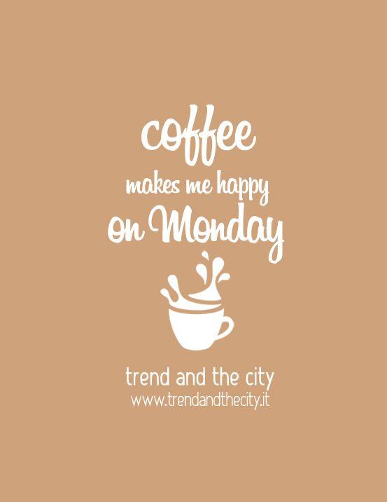 Coffee makes me happy on monday