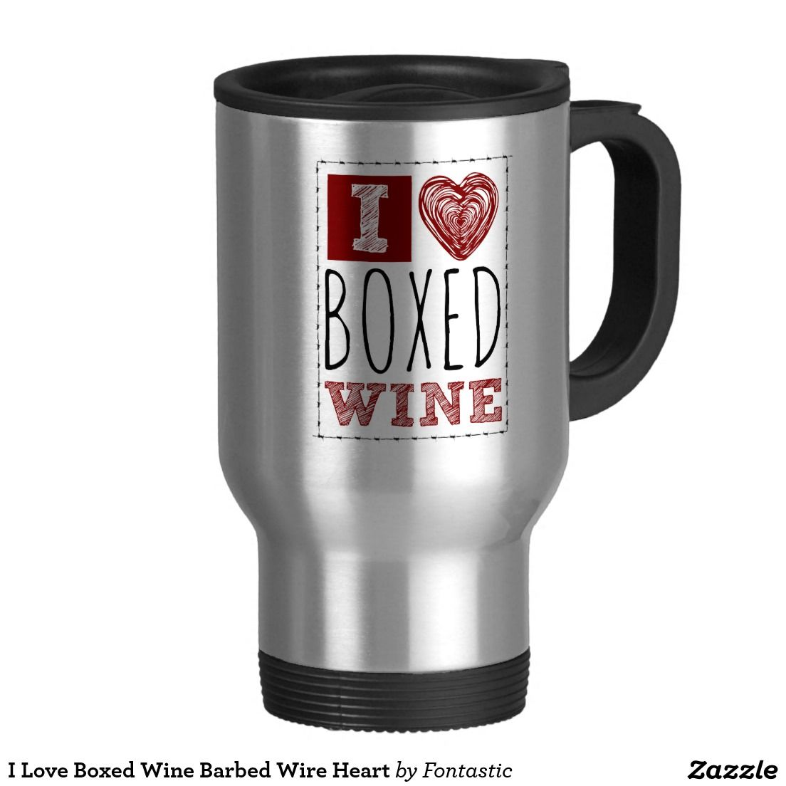 I Love Boxed Wine Barbed Wire Heart 15-oz Stainless Steel Travel Mug ...