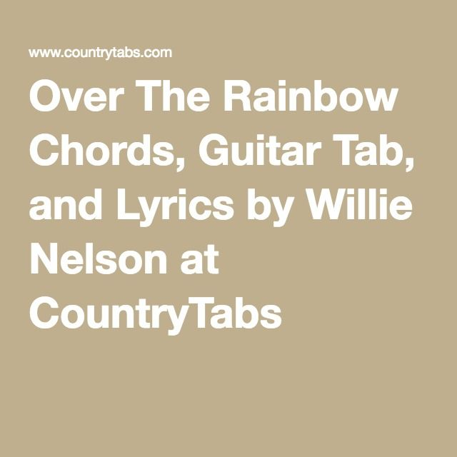 Over The Rainbow Chords Guitar Tab And Lyrics By Willie Nelson At
