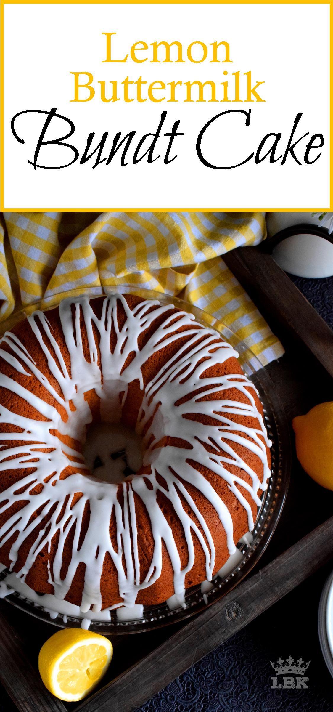 Lemon Buttermilk Bundt Cake Buttermilk Is The Secret To Keeping This Bundt A Super Moist And Lemon Fresh Cake Add A Lemon Recipes Dessert Recipes Bunt Cakes