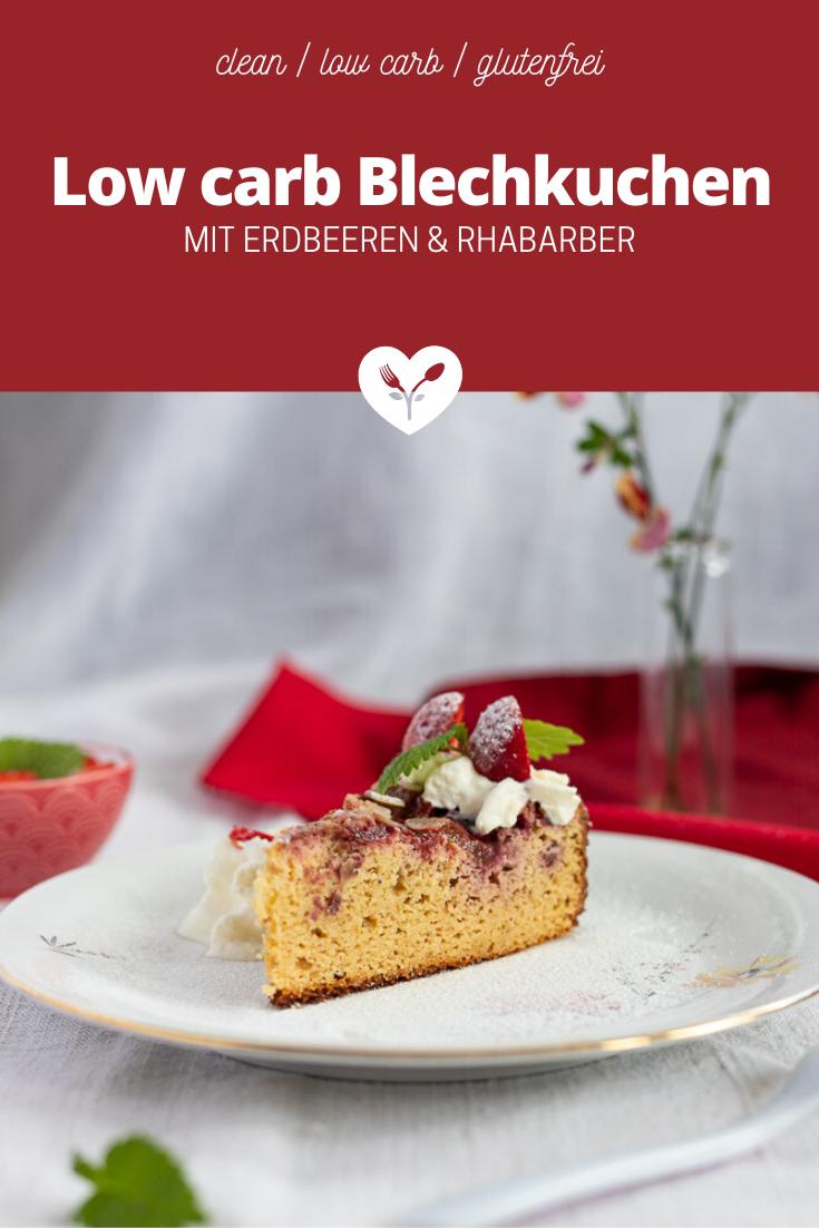 Low Carb Blechkuchen Mit Erdbeeren Und Rhabarber Koch Mit Herz In 2020 Blechkuchen Lebensmittel Essen Rhabarber