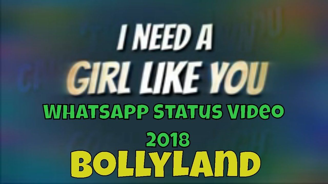 I need girl like you whatsapp status