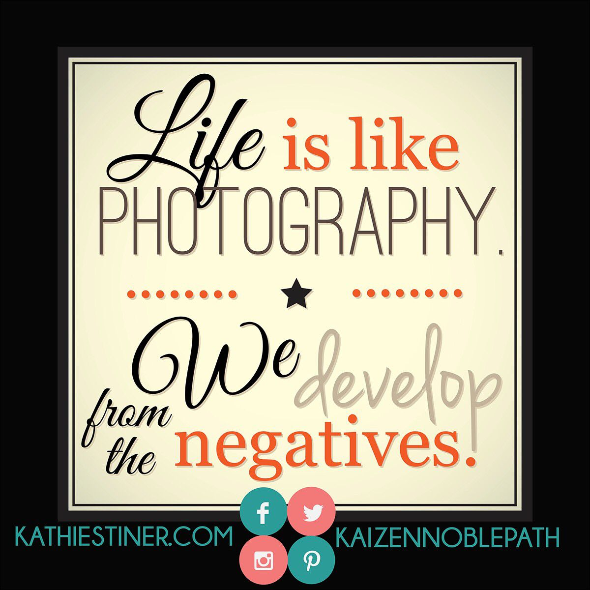 Life is like photography. We develop from the negatives. #Quote #Inspiration