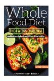 Whole Food Diet: The 4 weeks challenge cookbook meal plan to weight-loss & live healthy (whole diet, clean eating, whole food cookbook, weight loss, ... challenge, whole food recipes, whole foods) - http://trolleytrends.com/health-fitness/whole-food-diet-the-4-weeks-challenge-cookbook-meal-plan-to-weight-loss-live-healthy-whole-diet-clean-eating-whole-food-cookbook-weight-loss-challenge-whole-food-recipes-whole-foods