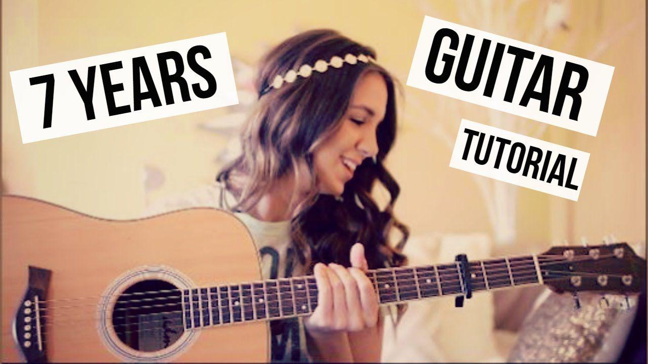 7 Years Guitar Tutorial Lukas Graham Easy Chords Guitar