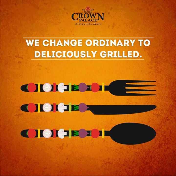 We Change Ordinary to  Deliciously Grilled #Hotel #Crown #Palace - http://ift.tt/1HQJd81