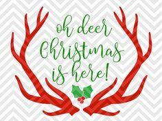 oh deer christmas is here mistletoe santa elves rudolph reindeer printable svg file cut file cricut projects cricut ideas cricut explore