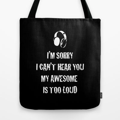 Sorry+I+Can't+Hear+You+Tote+Bag+by+Jude's+-+$22.00