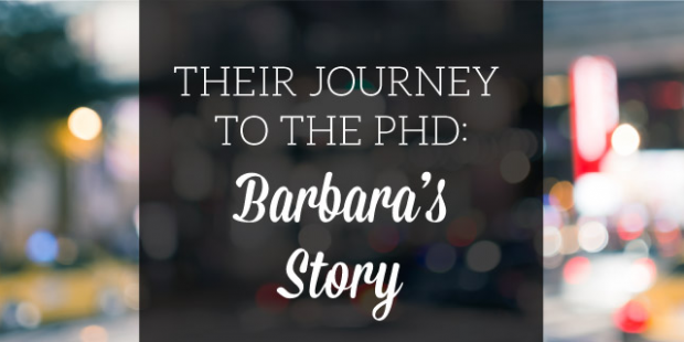 Their Journey To The Phd Barbara S Story Phd Barbara Education