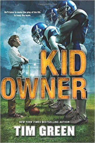 Kid Owner: Tim Green: 9780062293794: Amazon.com: Books