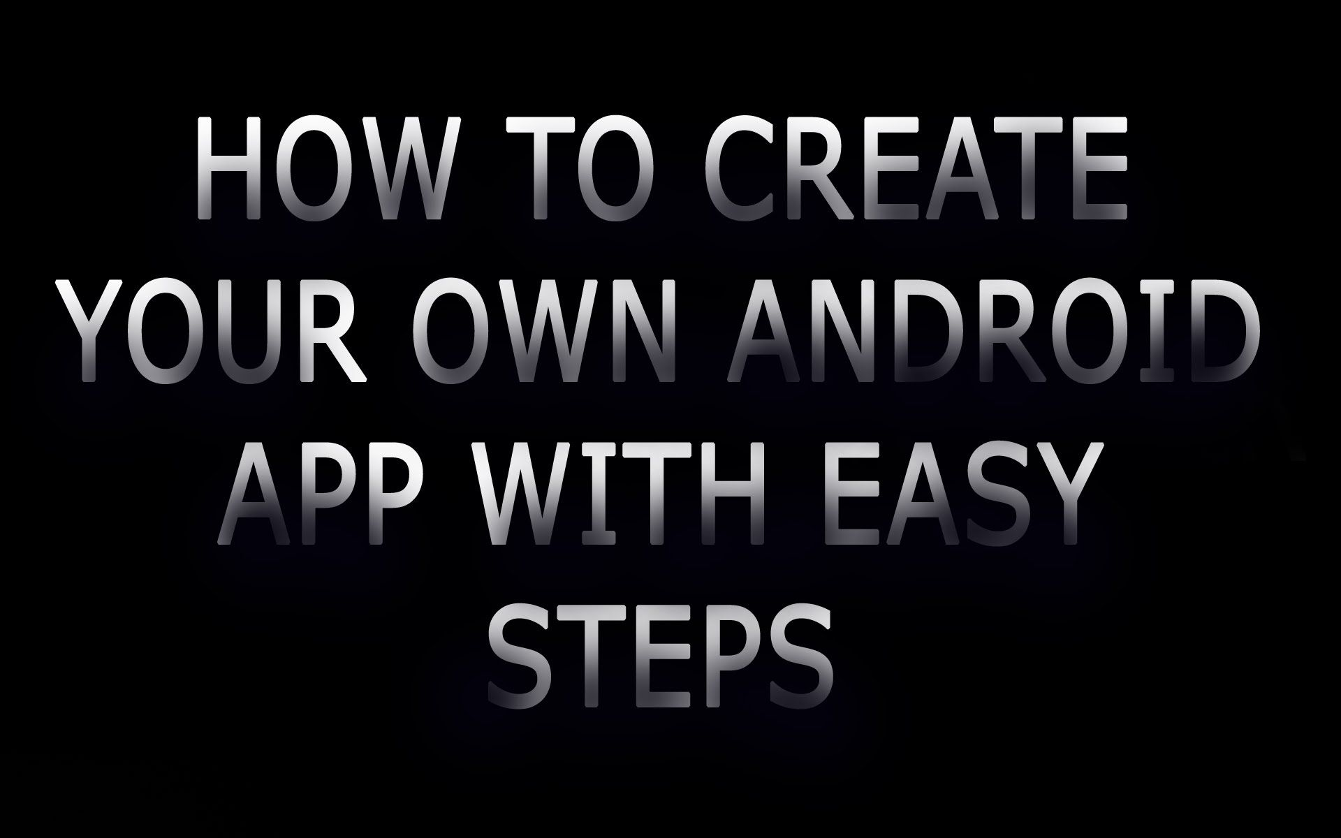 cool HOW TO CREATE YOUR OWN ANDROID APP WITH SIMPLE STEPS