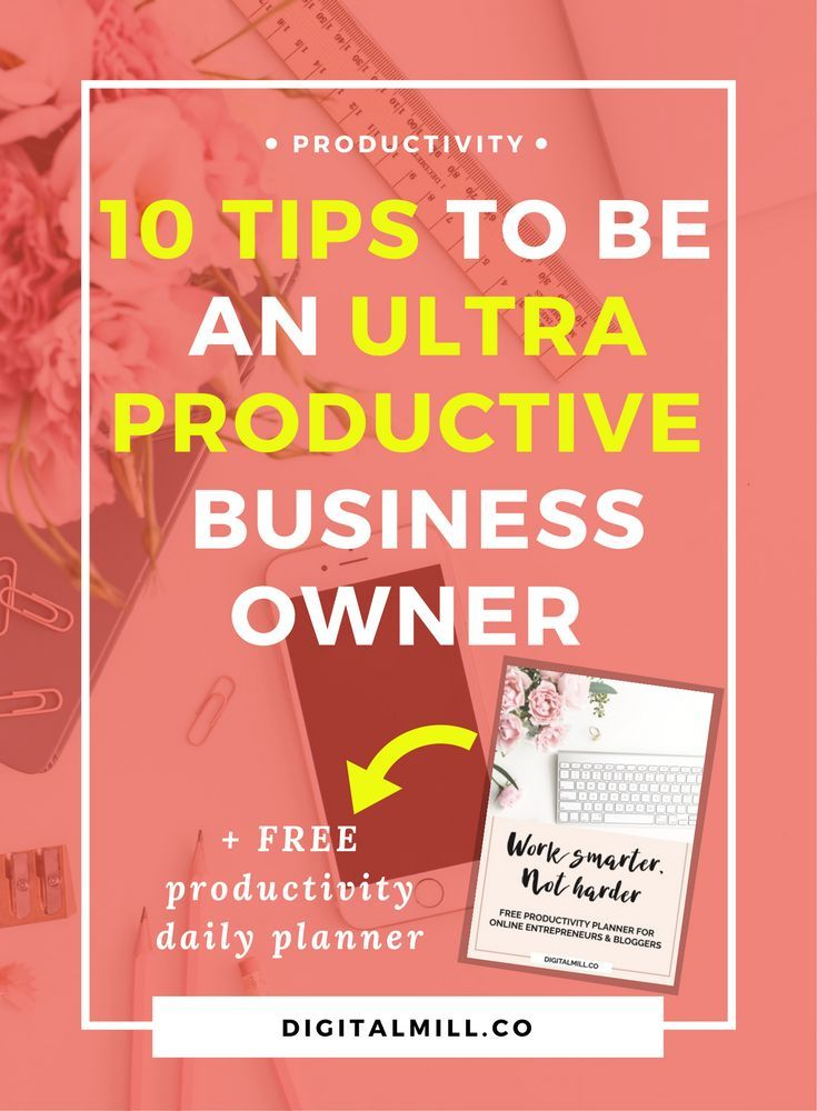 Tips To Be An Ultra Productive Business Owner  Productivity