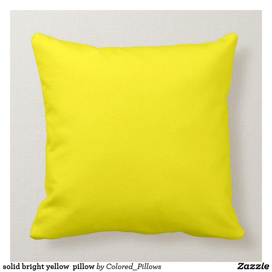 Solid Bright Yellow Pillow Zazzle Com Bright Yellow Pillows Yellow Pillows Yellow Throw Pillows
