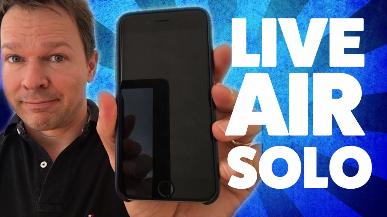 Live air solo app review mobile live streaming like a