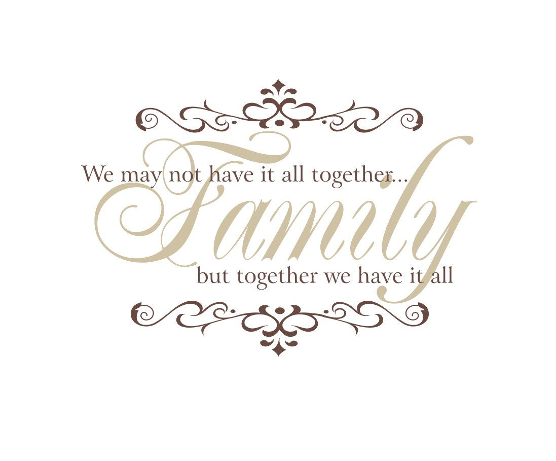 Family Vinyl Wall Decal We May Not Have It All Together