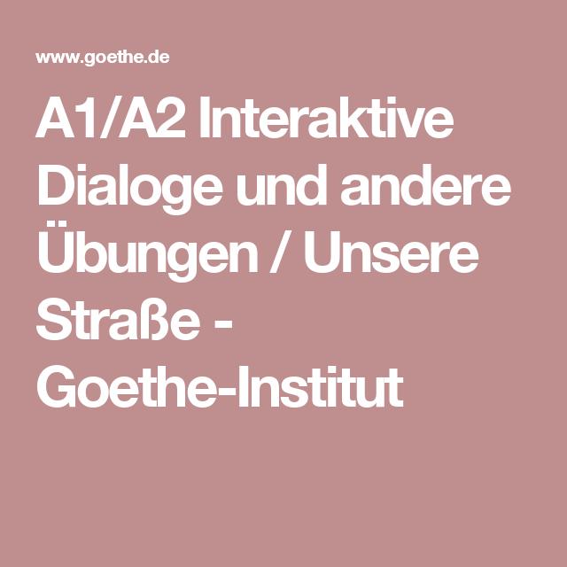 a1 a2 interaktive dialoge und andere bungen unsere stra e goethe institut a2 tipps. Black Bedroom Furniture Sets. Home Design Ideas