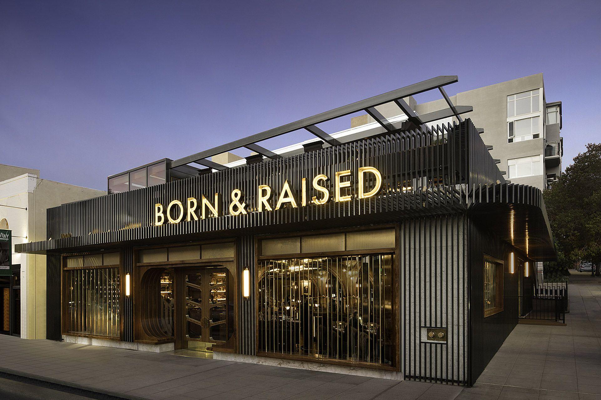 Born Raised Restaurant Exterior Design Restaurant Facade Cafe Exterior
