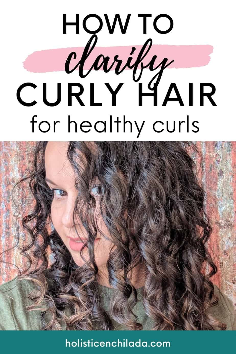 How To Clarify Curly Hair Clarifying And The Curly Girl Method Buildup Frizzy Hair Oily Roots Wavy Hair In 2021 Curly Girl Method Frizzy Hair Remedies Curly Girl