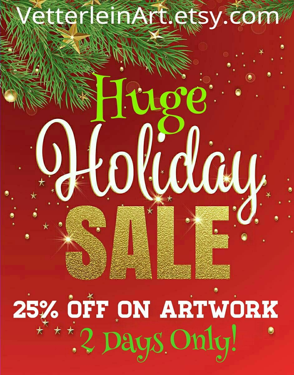 Huge Holiday Sale On All Artwork Save 25 Off Sale Runs For