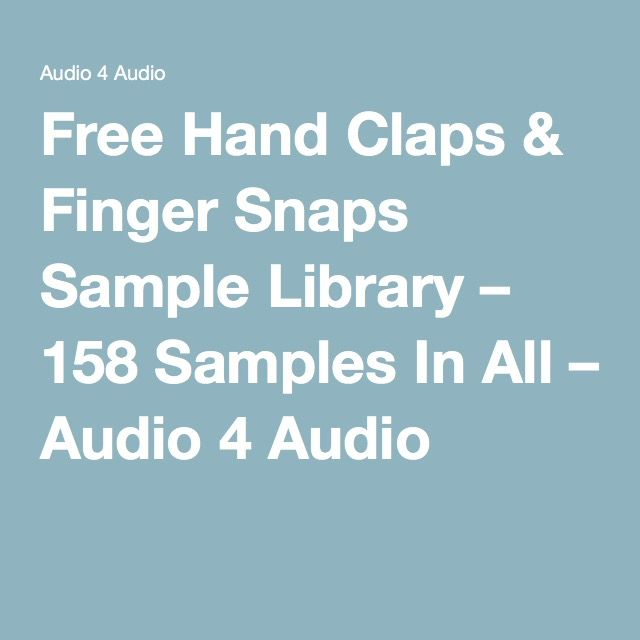 Free Hand Claps Finger Snaps Sample Library 158 Samples In All Library Sample Better Music