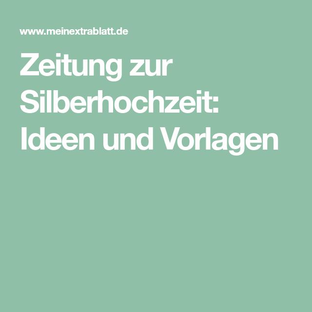 Zeitung Zur Silberhochzeit Ideen Und Vorlagen Silberhochzeit Hochzeit Hochzeitszeitung