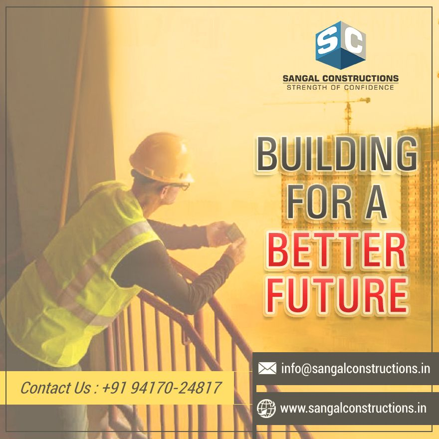 Do You Want A Modern Building For A Better Future If Yes Then Choose Sangal Constructions Which Are The Top Construction Company North India Construction