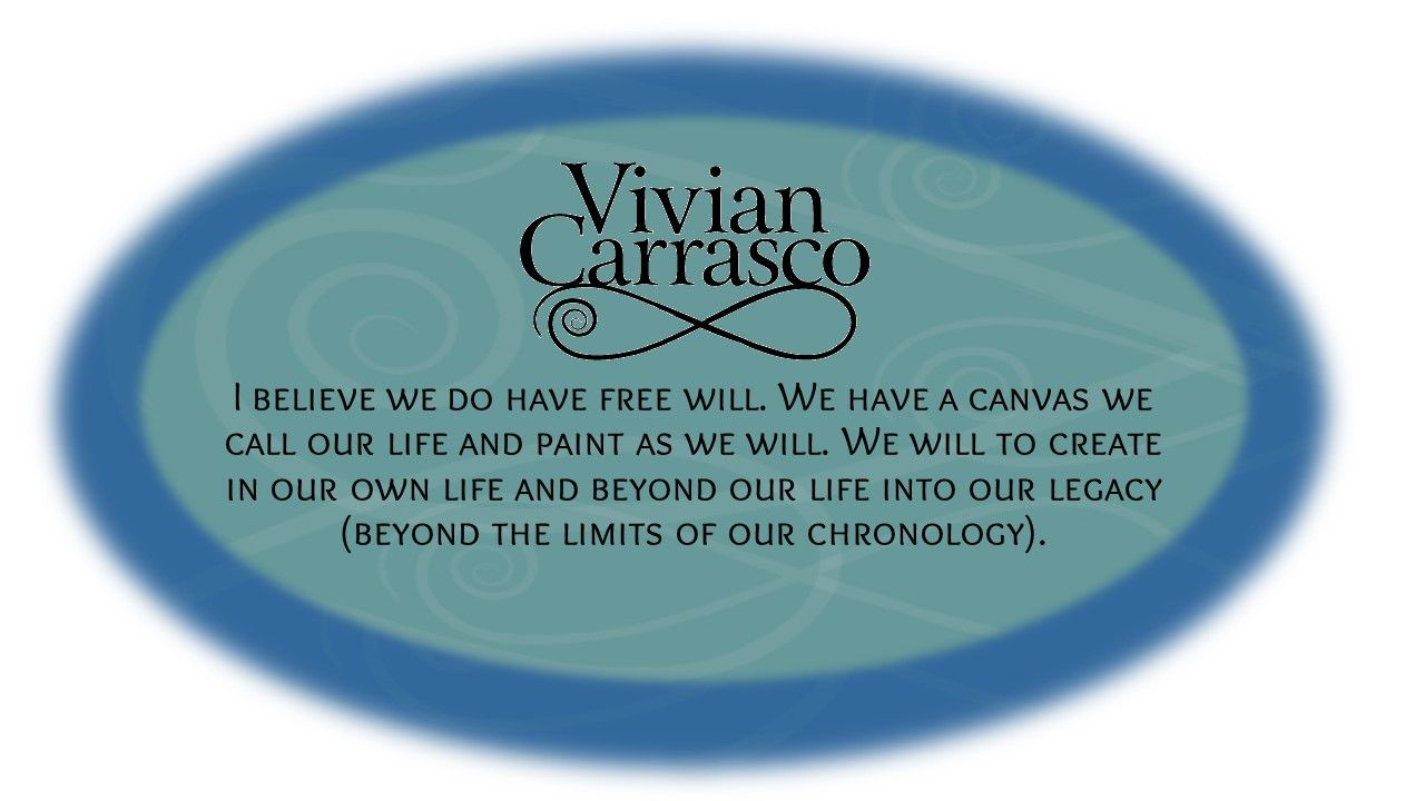 I believe we do have free will. We have a canvas we call our life and paint as we will. We will to create in our own life and beyond our life into our legacy (beyond the limits of our chronology). https://www.facebook.com/ViviHCarrasco?ref=notif&notif_t=page_new_likes  #love_being_human