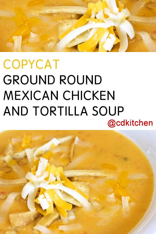 Copycat Ground Round Mexican Chicken Tortilla Soup Recipe | CDKitchen.com